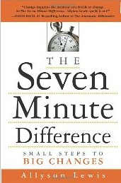 The Seven Minute Difference: Small Steps to Big Changes, by Allyson Lewis