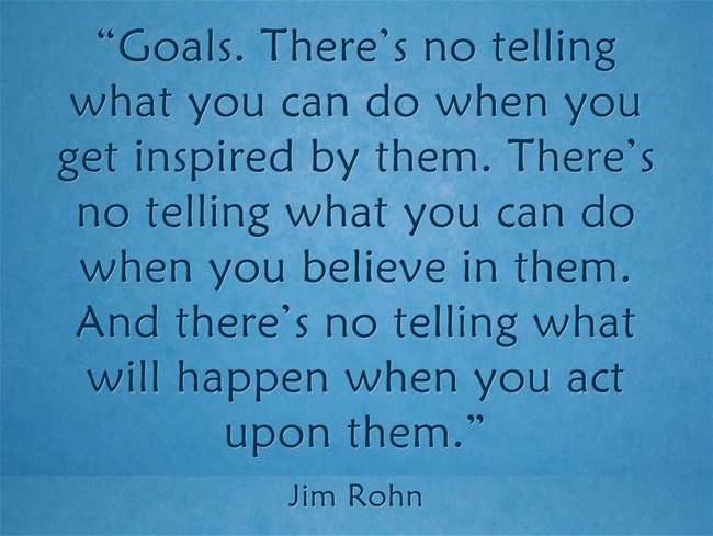 Goals-Theres-no-telling- Jim Rohn