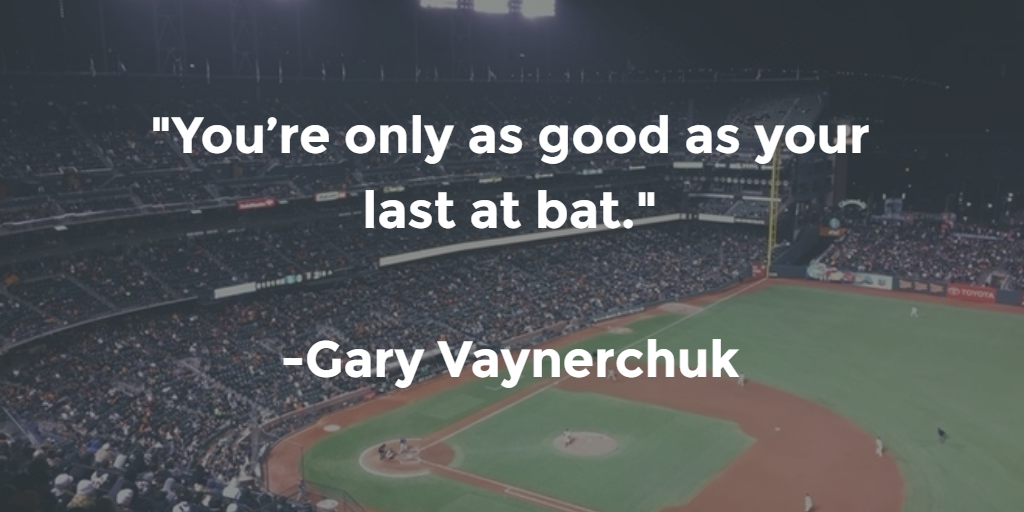 """You're only as good as your last at bat."" Created with Pablo by Buffer"