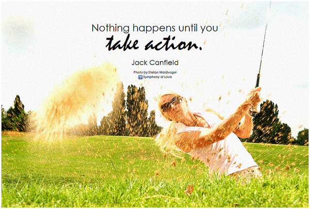 """Jack Canfield Nothing happens until you take action"" by BK of Flickr"
